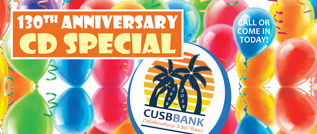 CUSB Bank is celebrating 130 years with a 13 month CD special.